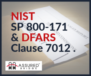 NIST SP 800-171 & DFARS Clause 7012 .