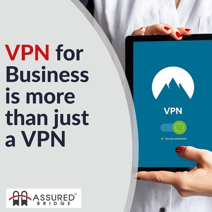VPN for Business is more than just a VPN